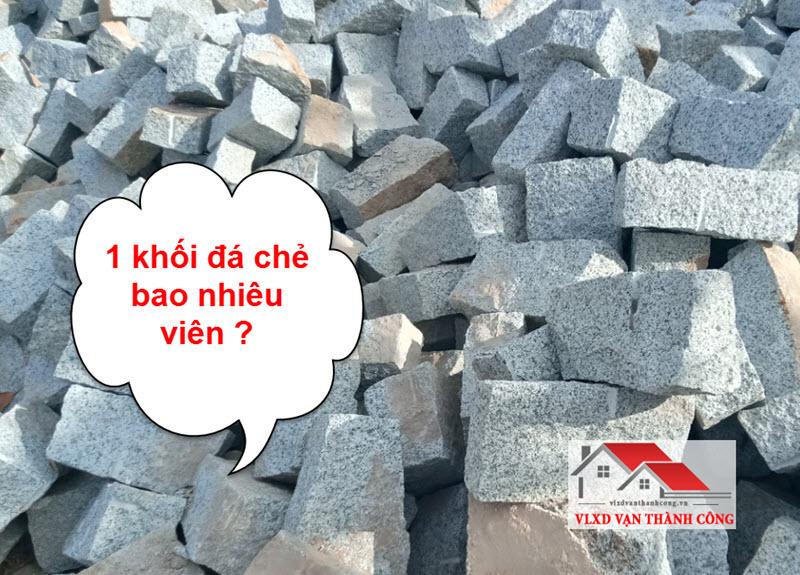 1 khối đá chẻ giao động từ 70 đến 120 viên tùy loại